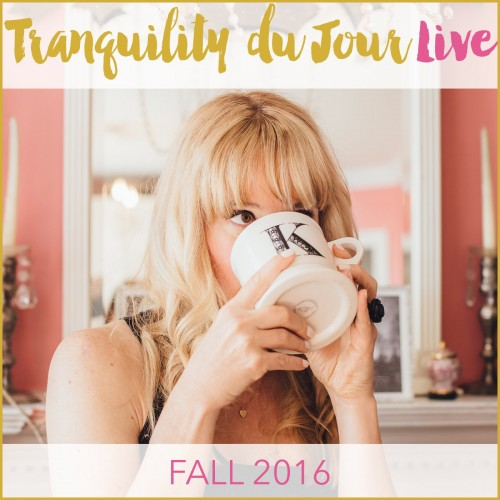 Tranquility du Jour Live Fall 2016