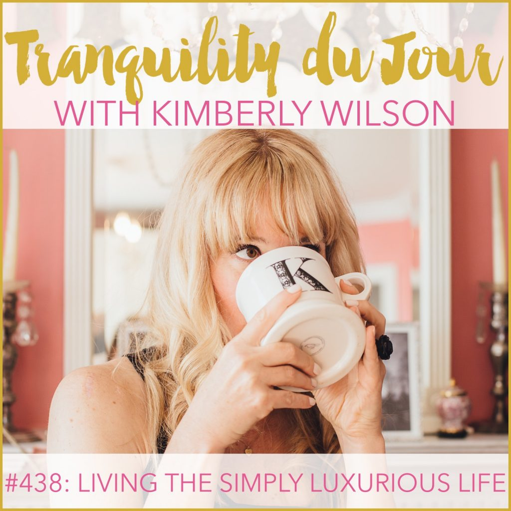 Tranquility du Jour #438: Living the Simply Luxurious Life