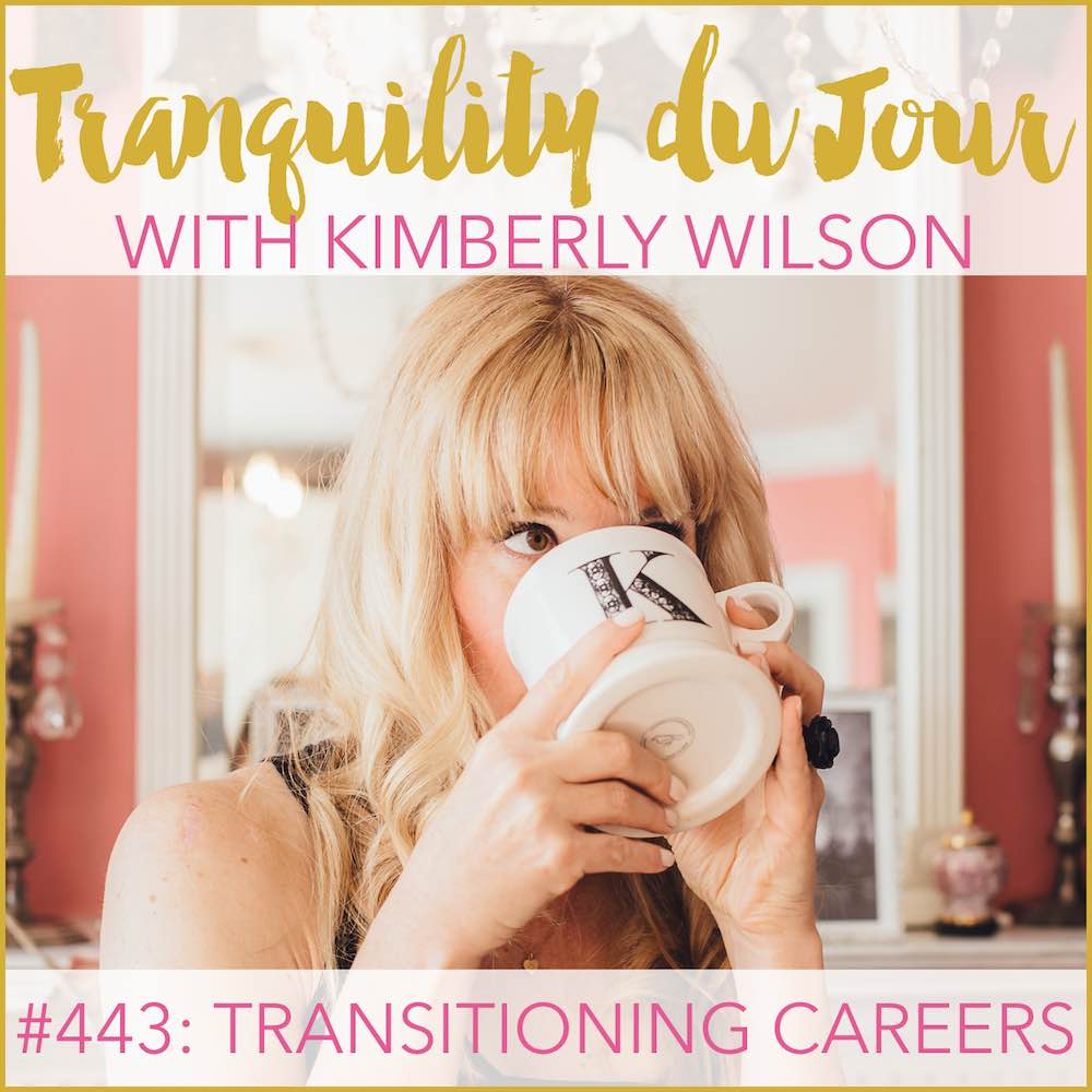 tranquility du jour 443 - transitioning careers