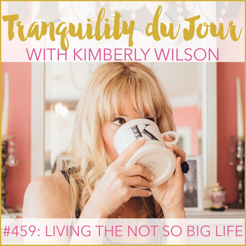 Tranquility du Jour #459: Living the Not So Big Life