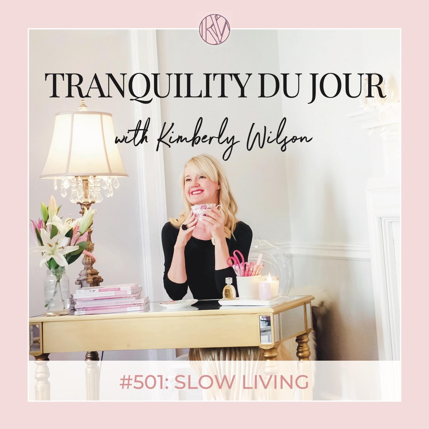 Tranquility du Jour #501: Slow Living
