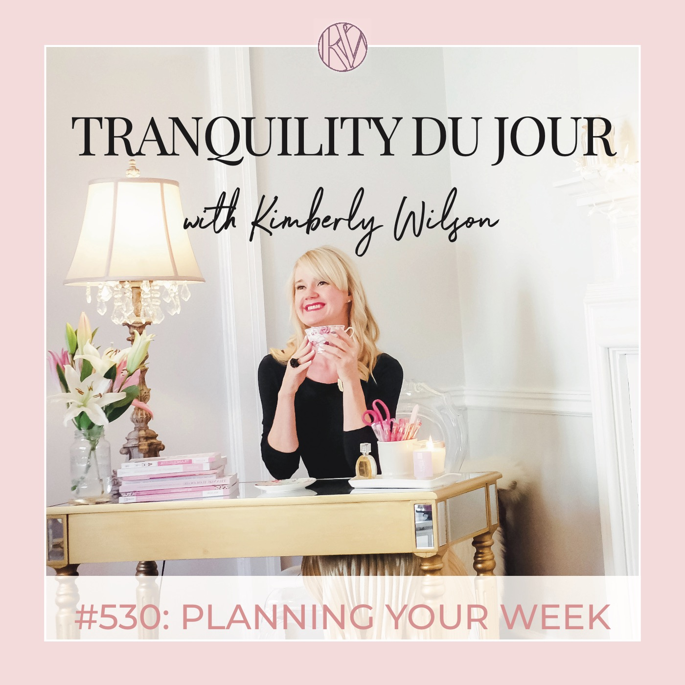Tranquility du Jour #530: Planning Your Week